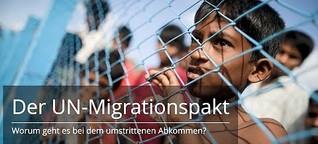 Der UN-Migrationspakt: Worum geht es bei dem umstrittenen Abkommen?