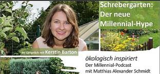 "Schrebergarten: Der neue Millennial-Hype | ""ökologisch inspiriert"" mit Kerstin Barton"